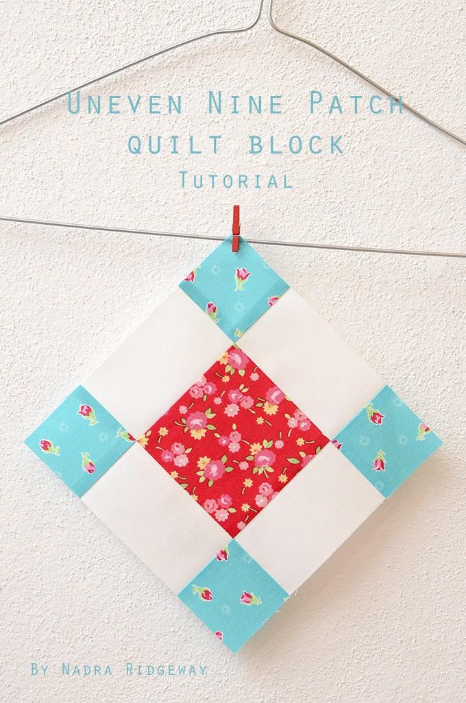 Uneven Nine Patch Quilt Block Tutorial Ellis Amp Higgs