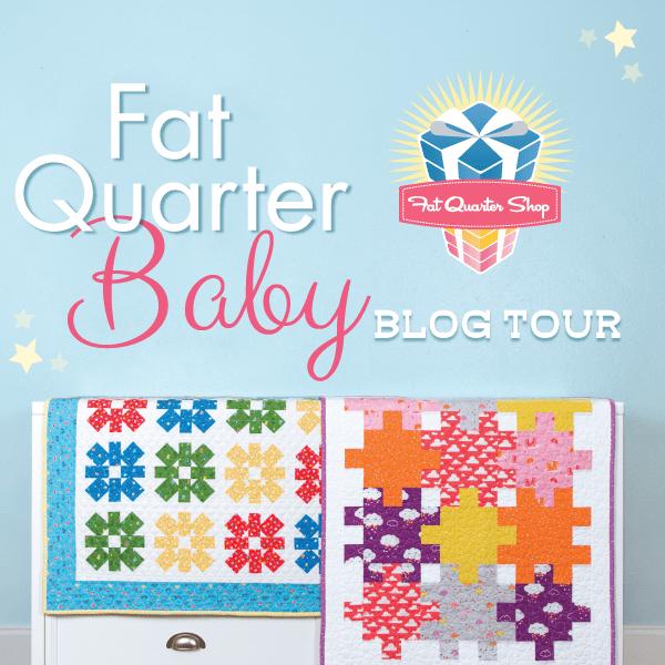 Fat Quarter Baby Blog Tour!