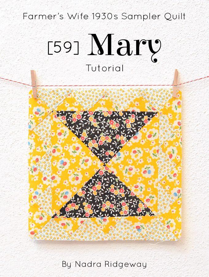 The Farmer's Wife QAL – #59 Mary Tutorial