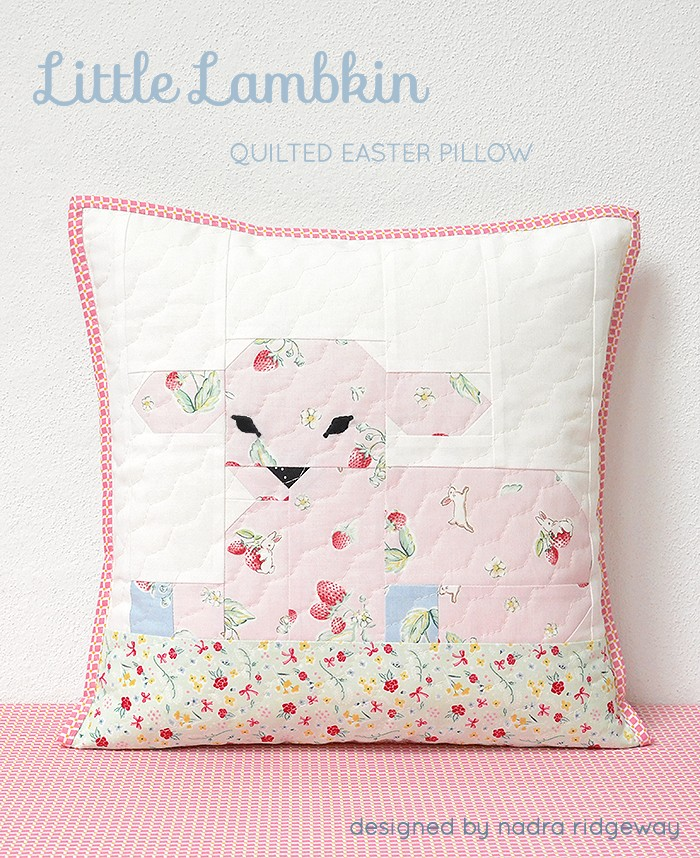 Little Lambkin Quilted Pillow Pattern by Nadra Ridgeway of ellis & higgs