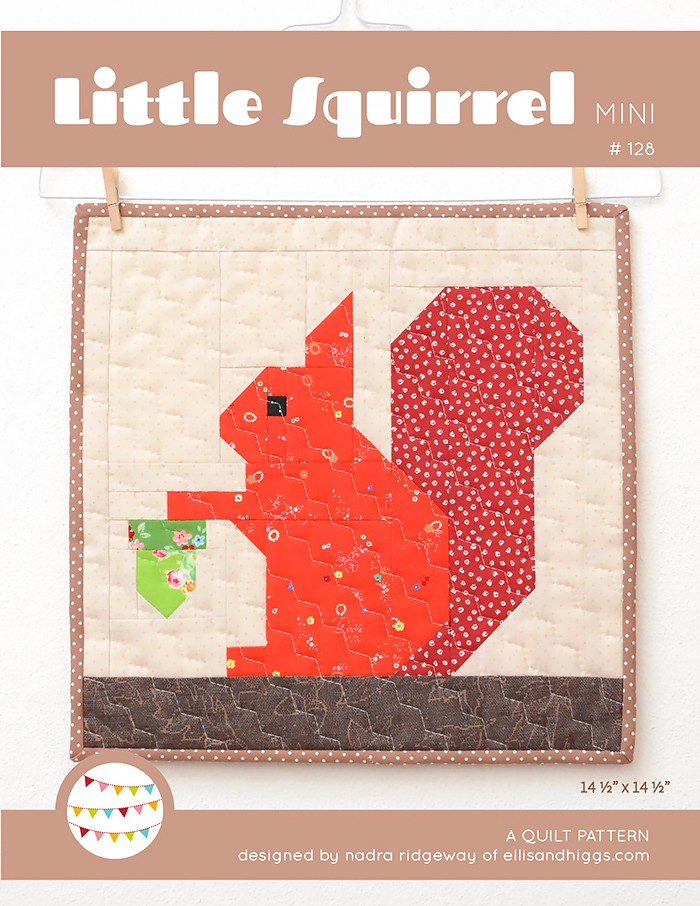 Little Squirrel Mini Quilt Pattern by Nadra Ridgeway of ellis & higgs