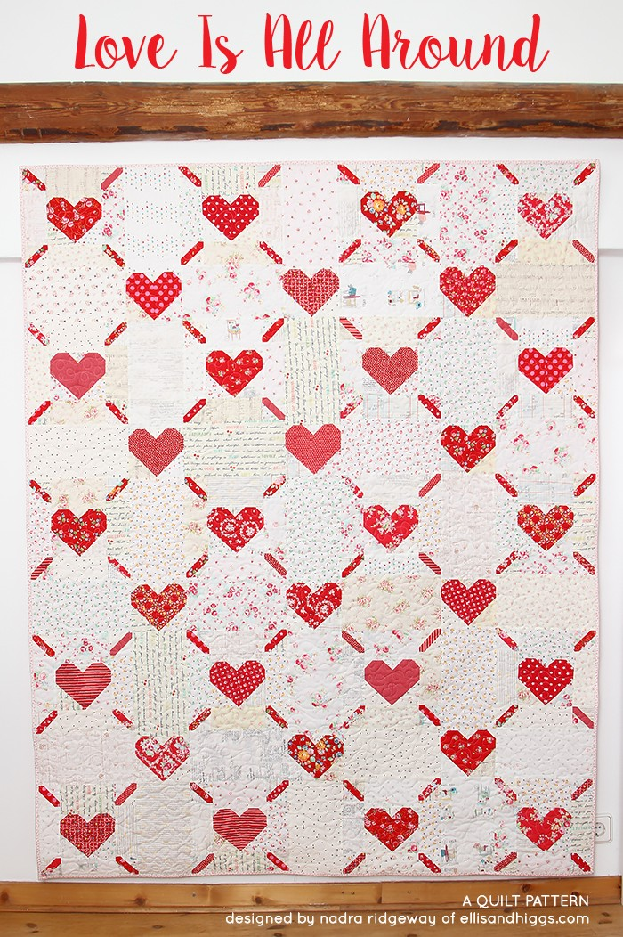 """Love is all Around"" Free Quilt Pattern designed by Nadra from Elllis and Higgs"