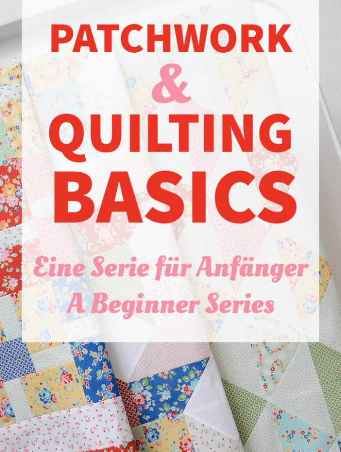 Patchwork & Quilting Basics Introduction Einleitung by Nadra Ridgeway of ellis & higgs
