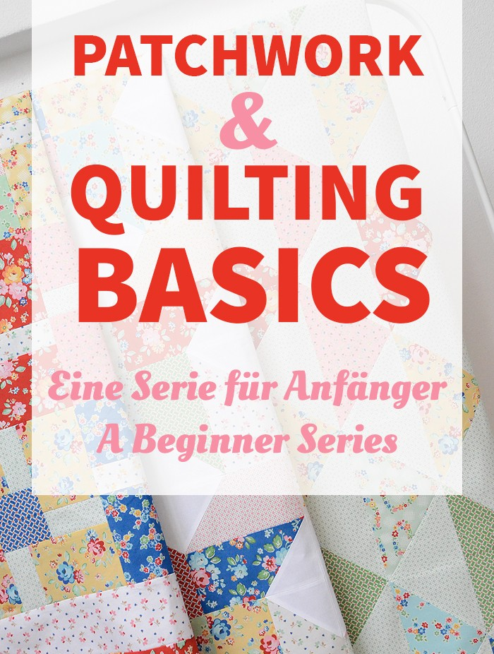 Patchwork & Quilting Basics Anfänger Serie: Eine Patchworkdecke nähen. Patchwork & Quilting Basics beginner's series: how to make a quilt. Nadra Ridgeway, ellis & higgs