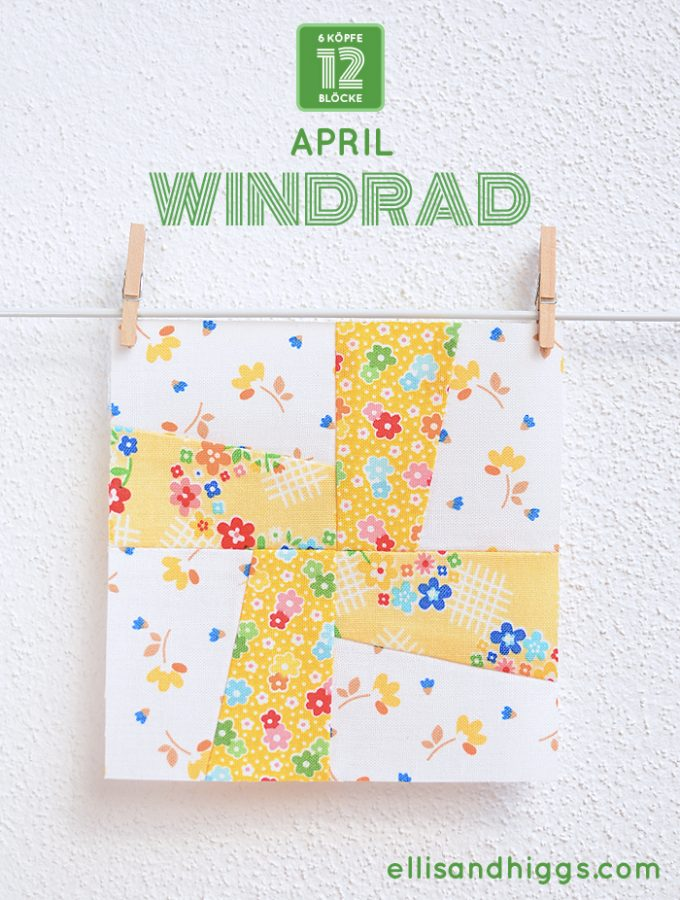 6 Köpfe 12 Blöcke – April: Windrad Quilt Block