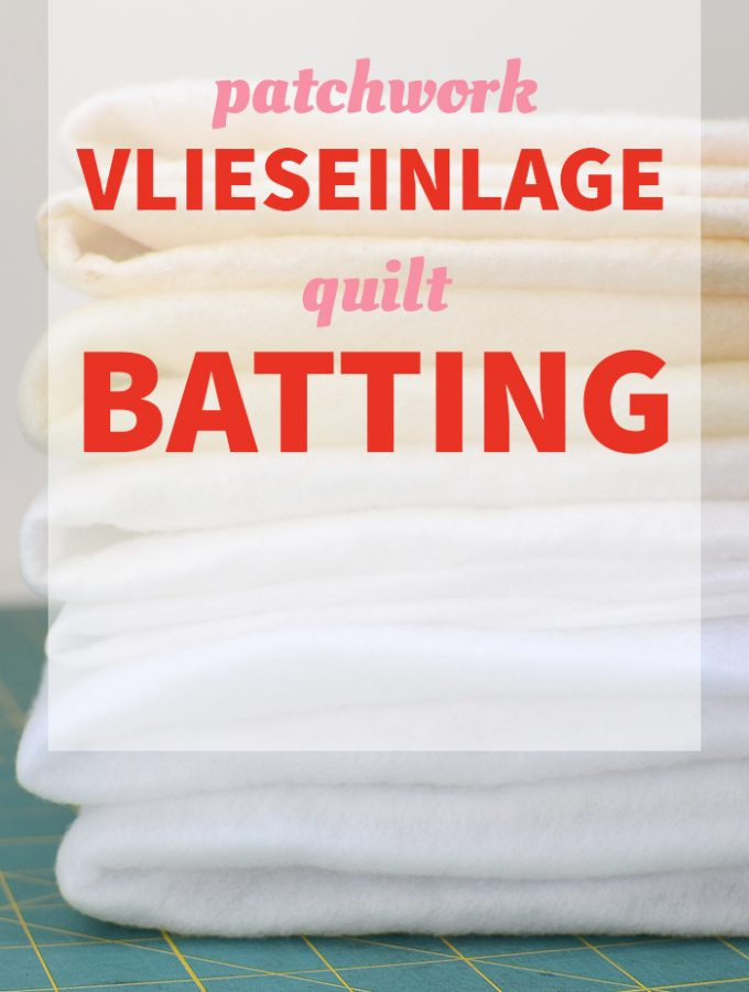 Patchwork & Quilting Basics – Patchwork Vlieseinlage / Quilt Batting