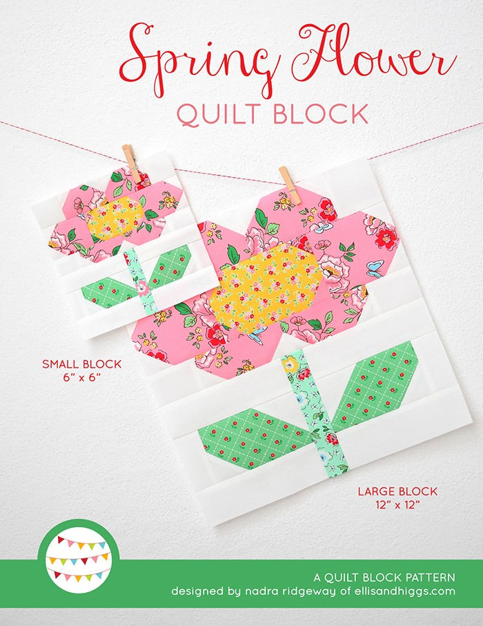 Spring Flower Quilt Block Pattern by Nadra Ridgeway of ellis & higgs