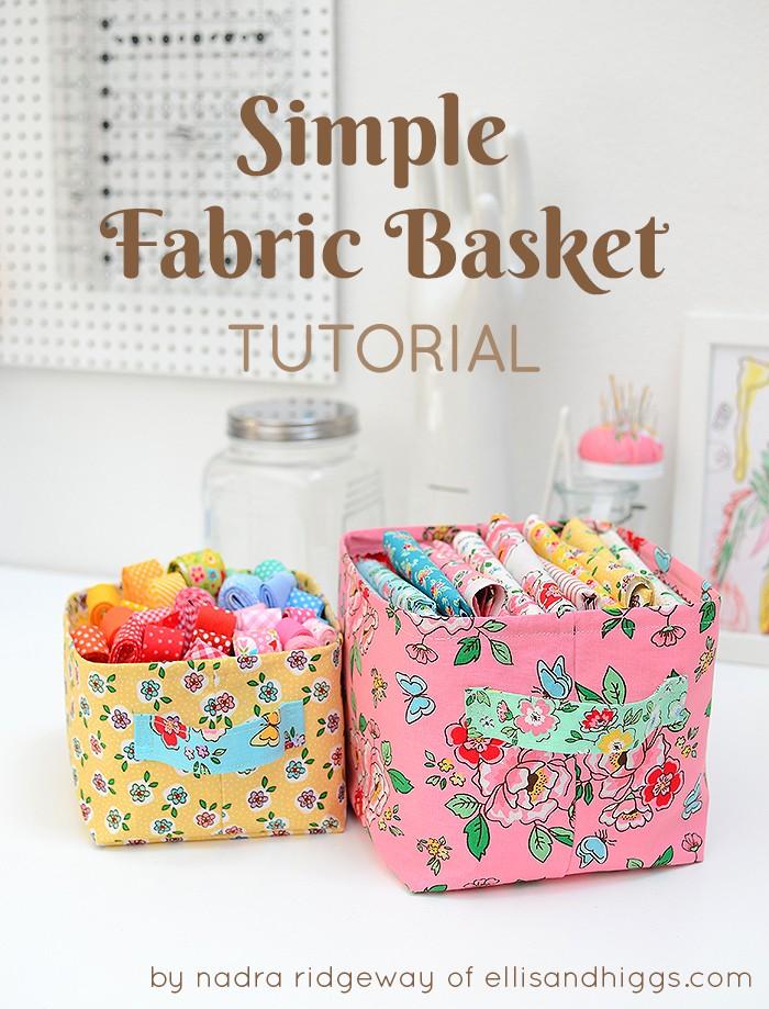 Simple Fabric Basket Tutorial by Nadra Ridgeway of ellis & higgs