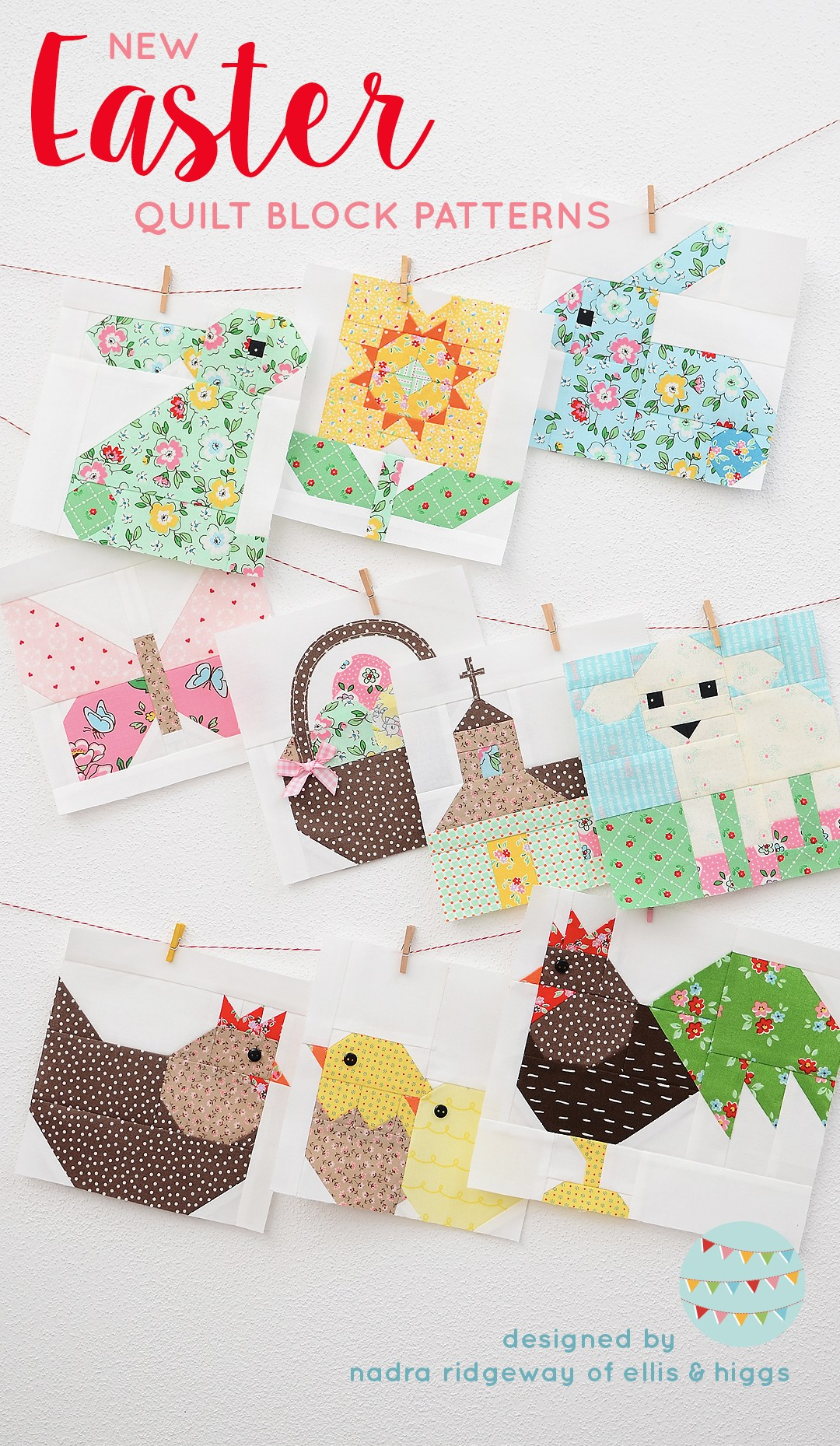New Easter Quilt Block Patterns by Nadra Ridgeway of ellis and higgs